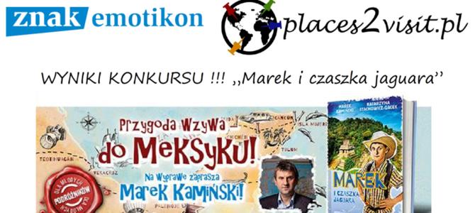 """Wyniki konkursu """"Marek i czaszka jaguara"""""""