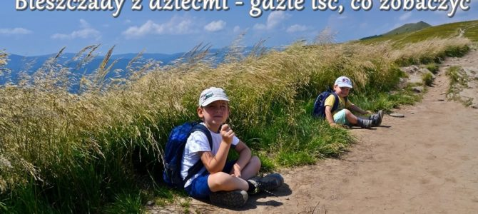 Bieszczady z dziećmi – gdzie iść, co zobaczyć