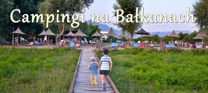 Campingi na Bałkanach
