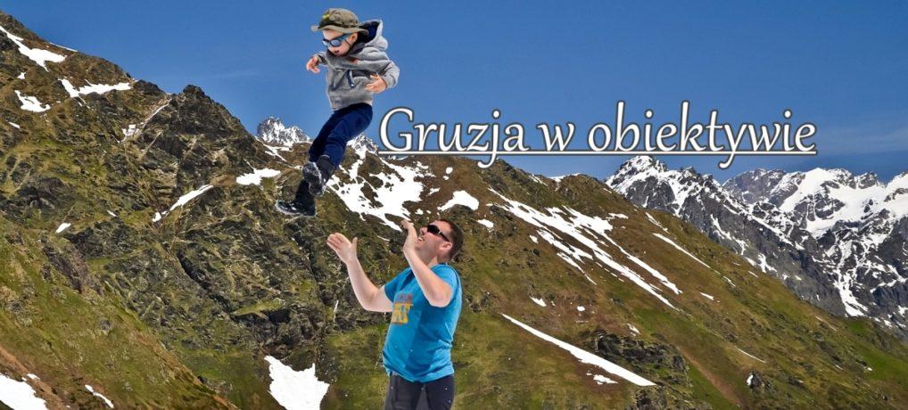 Gruzja w obiektywie – moje ulubione zdjęcia